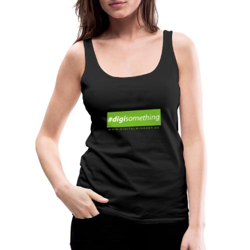 #digisomething - Frauen Premium Tank Top