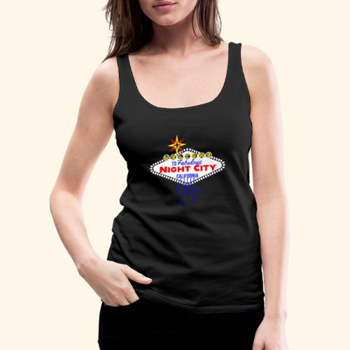Welcome to fabulous Night City Cyber Punk 2077 - Frauen Premium Tank Top