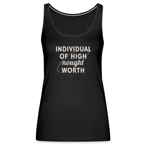 Individual Of High Nought Worth - Women's Premium Tank Top