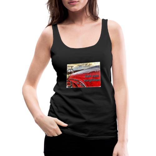 Zeit zum vorglühen - Frauen Premium Tank Top