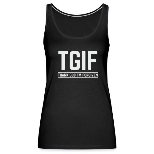 TGIF - Dzięki Bogu, wybaczono mi - Tank top damski Premium