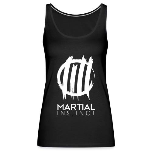 MARTIAL INSTINCT - White Logo (vorne) - Frauen Premium Tank Top