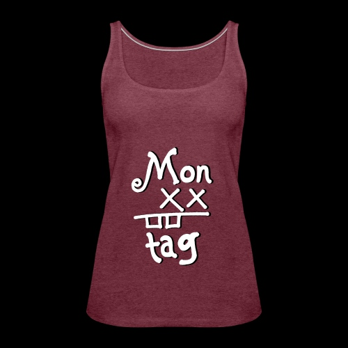 Montag x_x - Frauen Premium Tank Top