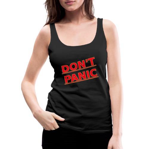 DON T PANIC 2 - Women's Premium Tank Top