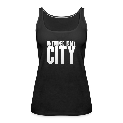 Unturned is my city - Women's Premium Tank Top