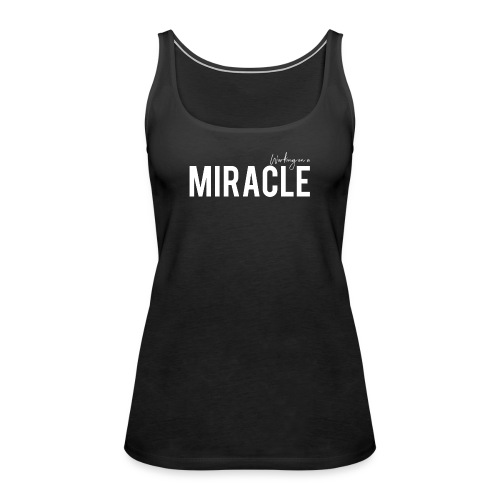 Working on a miracle black vest - Women's Premium Tank Top