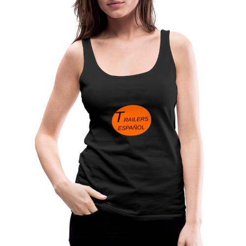 Trailers Español I - Camiseta de tirantes premium mujer
