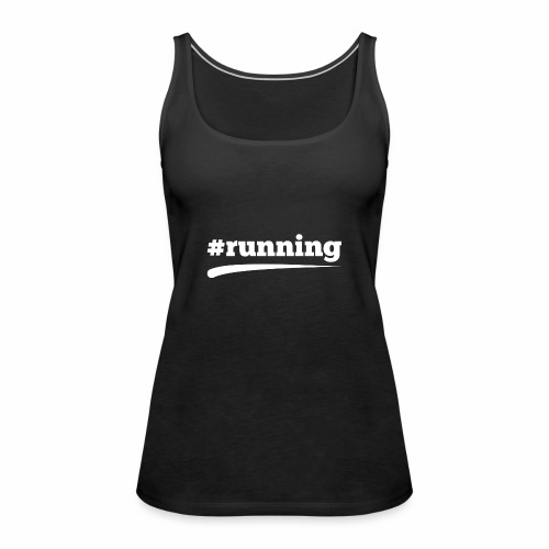#RUNNING - Frauen Premium Tank Top