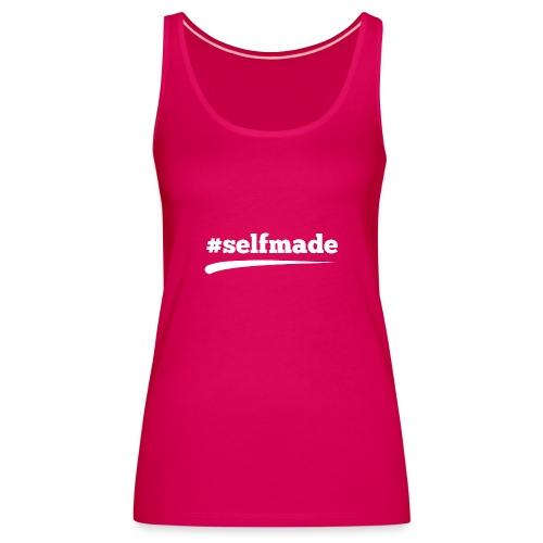 #SELFMADE - Frauen Premium Tank Top