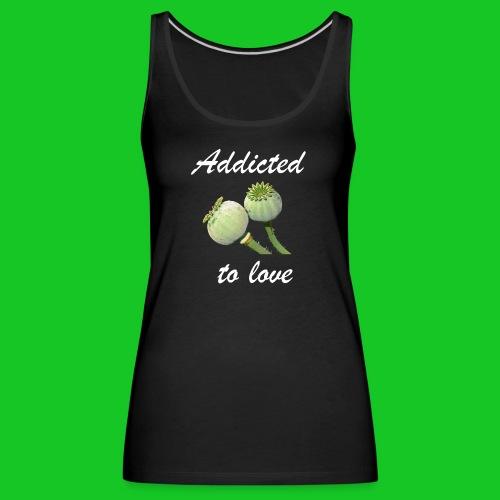 Addicted to love - Vrouwen Premium tank top