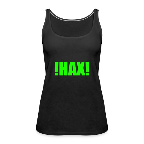 HAX-shirt by BOT SHELL - Frauen Premium Tank Top