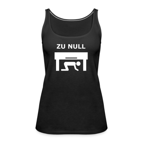 Zu Null - Frauen Premium Tank Top