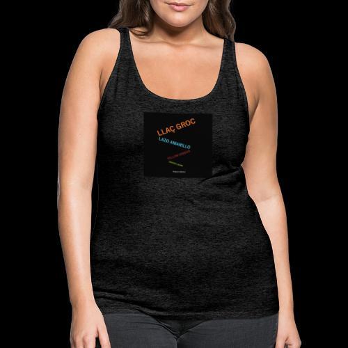 Llac Groc Suggestiu - Camiseta de tirantes premium mujer
