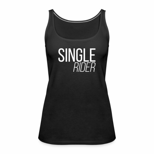 single-rider - Frauen Premium Tank Top