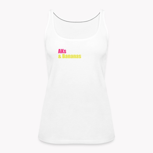 AKs & Bananas & Blow - Frauen Premium Tank Top