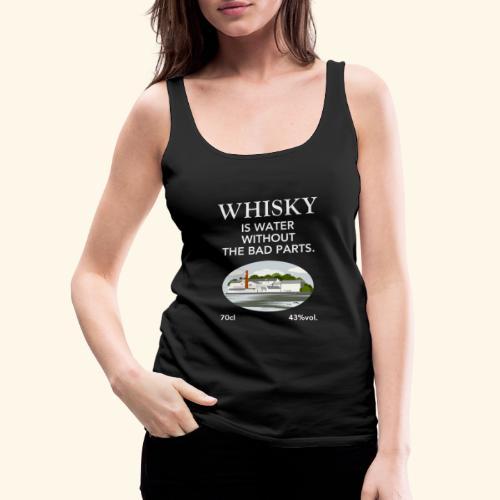 Whisky Is Water lustiger Spruch und Brennerei - Frauen Premium Tank Top