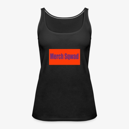 my merch sqwad - Women's Premium Tank Top