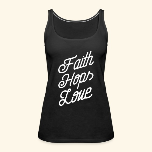 Faith, Hops, Love - Frauen Premium Tank Top