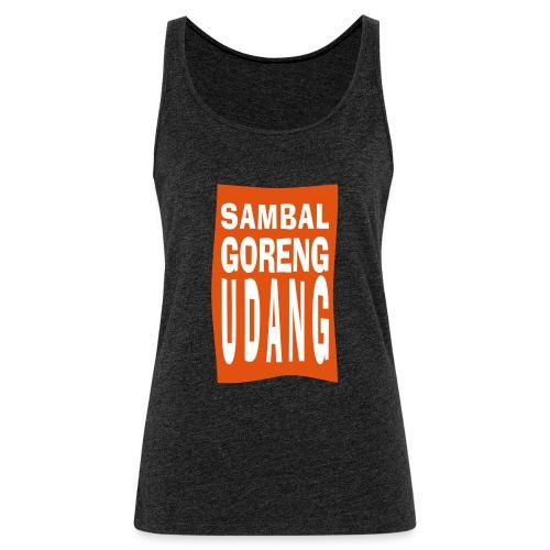 SAMBAL goreng - Vrouwen Premium tank top