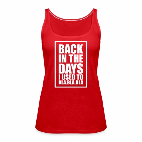 back in the days bla bla ver02 - Dame Premium tanktop