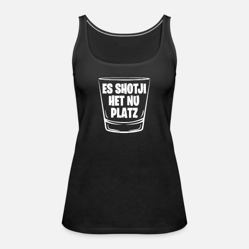 ES SHOTJI HET NU PLATZ - Frauen Premium Tank Top