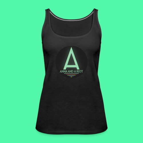 Anna And A Riot - Frauen Premium Tank Top