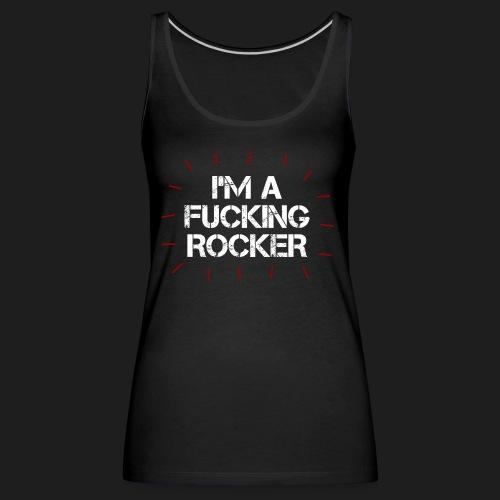 I'M A FUCKING ROCKER - Canotta premium da donna