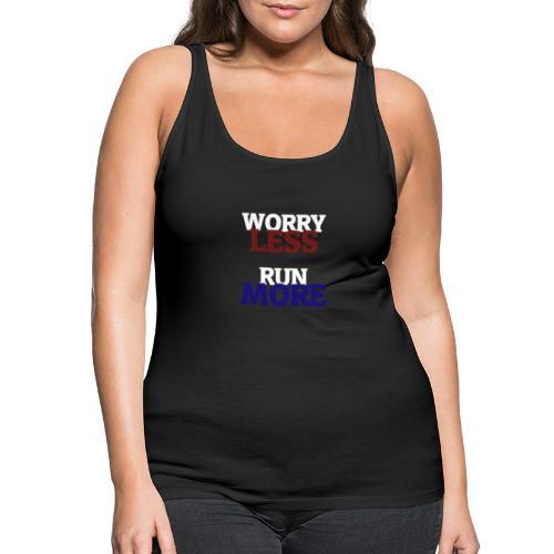 Worry less, Run more - Débardeur Premium Femme