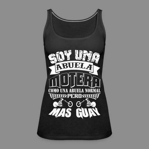 Soy una abuela motera - Camiseta de tirantes premium mujer