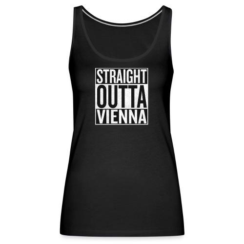 Straight Outta Vienna - Frauen Premium Tank Top