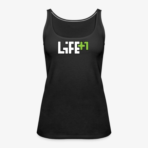 Life +1 - Women's Premium Tank Top