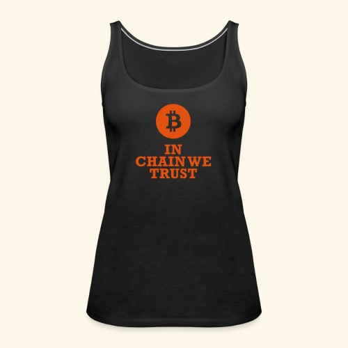 Bitcoin: In chain we trust - Frauen Premium Tank Top
