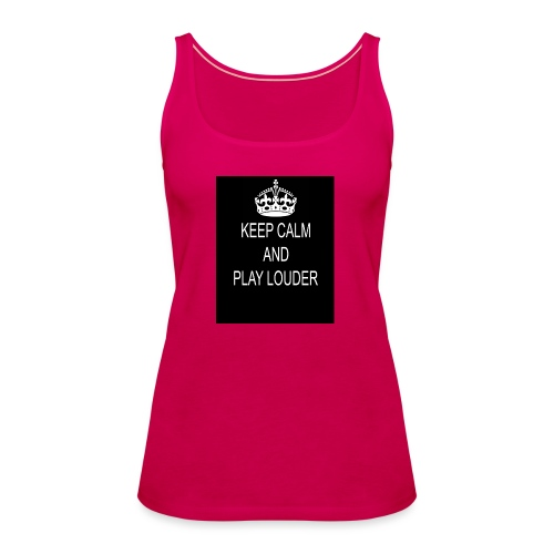keep calm play loud - Débardeur Premium Femme
