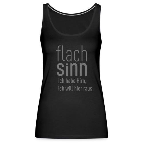 Flachsinn T-Shirt Women - Frauen Premium Tank Top
