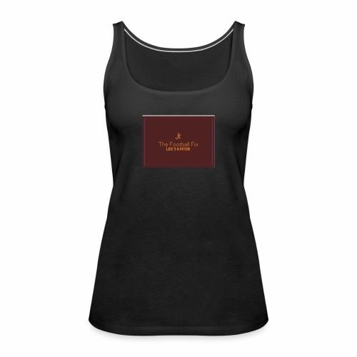 The Football Fix - Women's Premium Tank Top