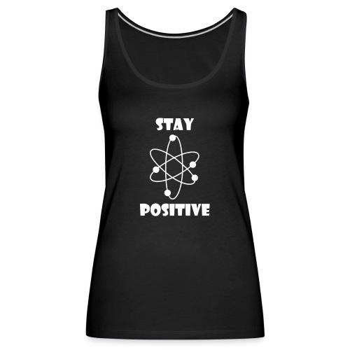 Stay positive - Canotta premium da donna