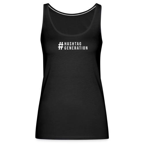 Hashtag generation logo final white - Women's Premium Tank Top
