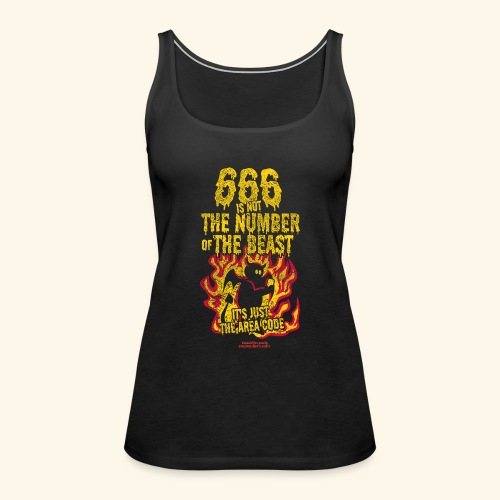 666 Is Not The Number Of The Beast T Shirt - Frauen Premium Tank Top