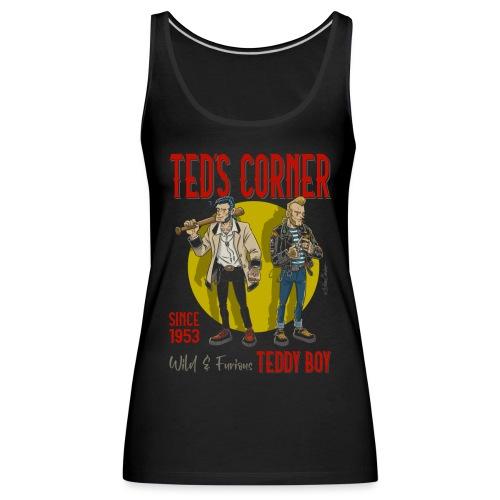 El rincón de Ted salvaje y furioso - Camiseta de tirantes premium mujer
