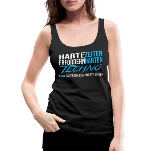 Harte Zeiten erfordern Harten Techno - Frauen Premium Tank Top