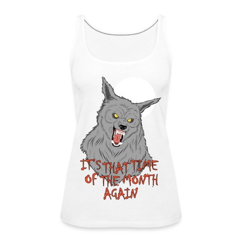 That Time of the Month - Tank top damski Premium