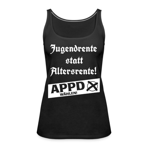 Jugendrentestatt Altersrente - APPD wählen! - Frauen Premium Tank Top