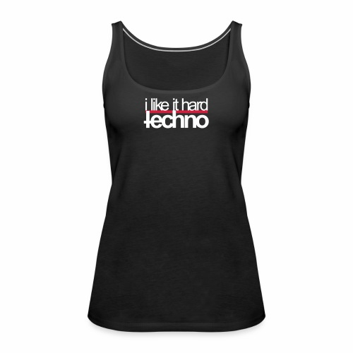 i like it hard techno Bass Rave Festivals Events - Frauen Premium Tank Top