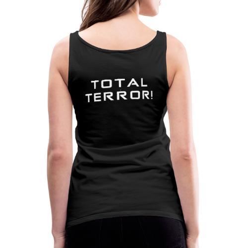 White Negant logo + TOTAL TERROR! - Dame Premium tanktop