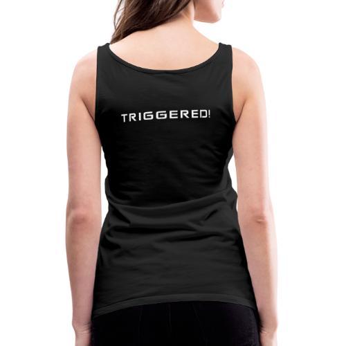 White Negant logo + TRIGGERED! - Dame Premium tanktop