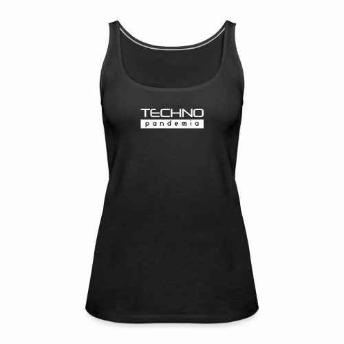 Techno Pandemia - Camiseta de tirantes premium mujer