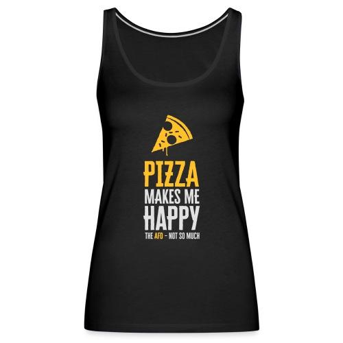 PIZZA MAKES ME HAPPY - Frauen Premium Tank Top