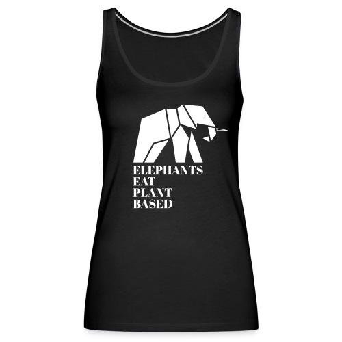Elephants Eat Plant Based - Frauen Premium Tank Top