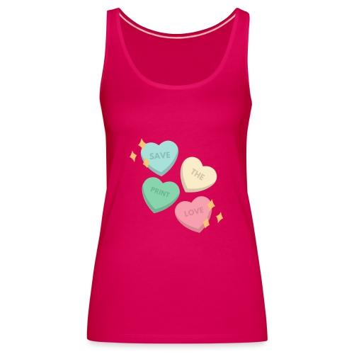 Save Print Love - Canotta premium da donna