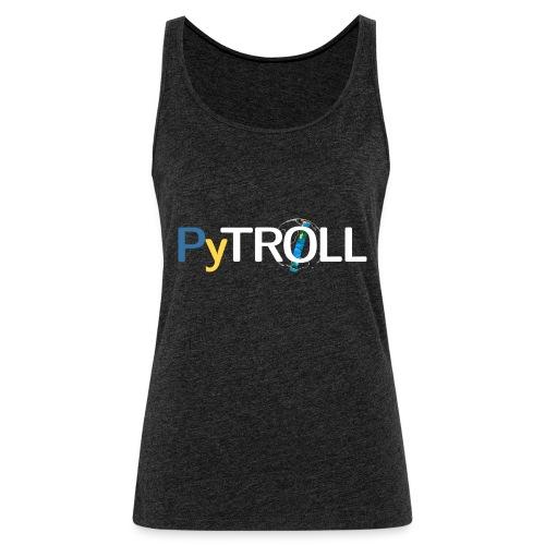 pytröll - Women's Premium Tank Top